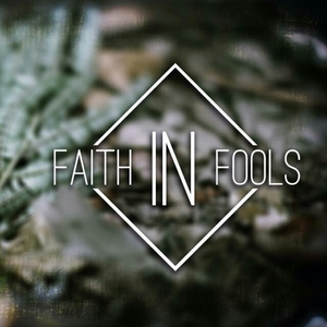 Faith In Fools