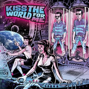 kiss the world for me