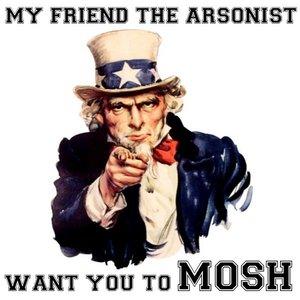 My Friend the Arsonist