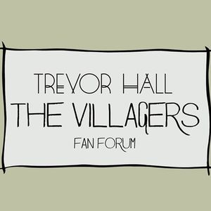 The Villagers - Fan Forum for Trevor Hall
