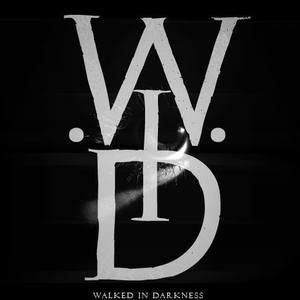 WALKED IN DARKNESS