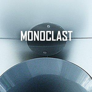 Monoclast