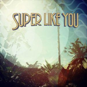 Super Like You !