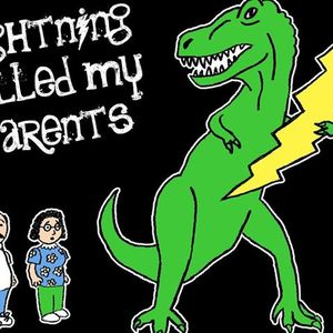 Lightning Killed My Parents