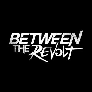 Between The Revolt