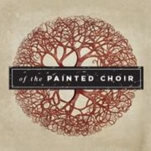 Of the Painted Choir