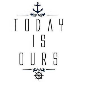 Today Is Ours