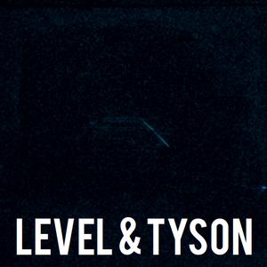 Level & Tyson