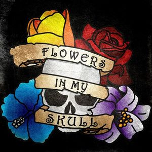 Flowers in my Skull
