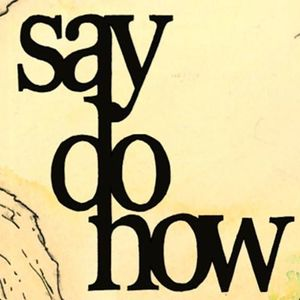 Say Do Now