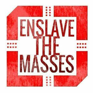 Enslave the Masses