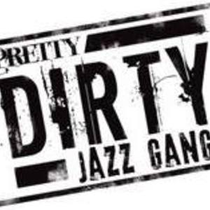 PRETTY DIRTY JAZZ GANG