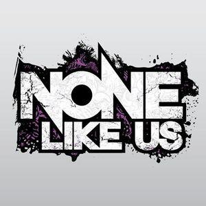 None Like Us