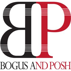 Bogus and Posh