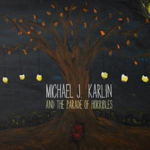 Michael J. Karlin and the Parade of Horribles