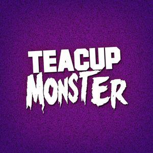 Teacup Monster