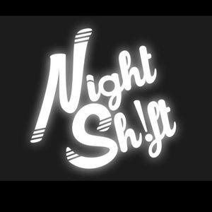 Night Sh!ft
