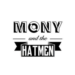 Mony and The Hatmen