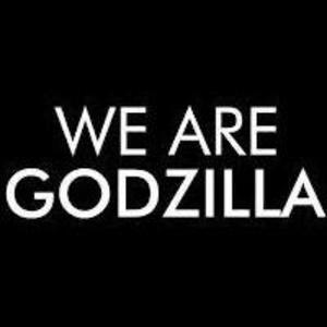 We Are Godzilla