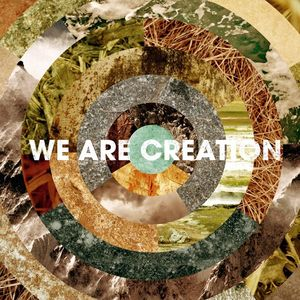 We Are Creation