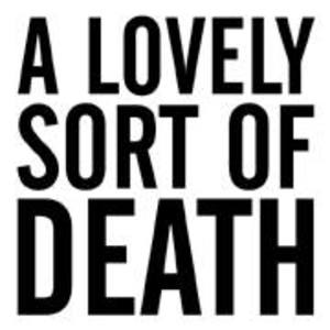 A lovely sort of death