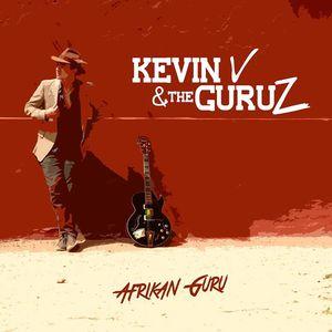 Kevin V & the Guruz