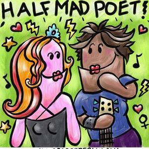 1/2 Mad Poet