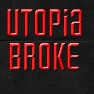 Utopia Broke