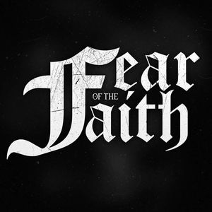 Fear Of The Faith