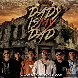 Dady Is My DAD