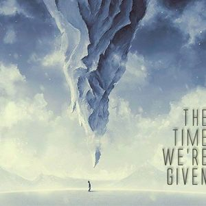 The Time We're Given