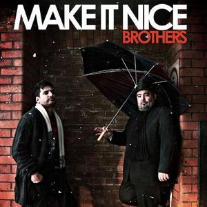 Make It Nice Brothers