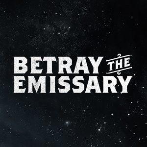 Betray the Emissary