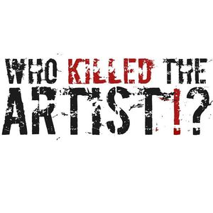 Who Killed The Artist!?