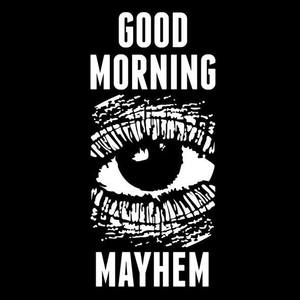 Good Morning Mayhem