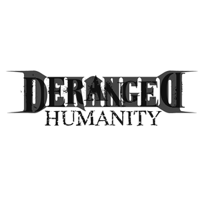 Deranged Humanity
