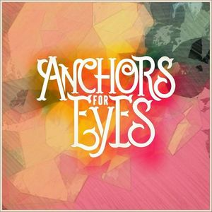 Anchors For Eyes