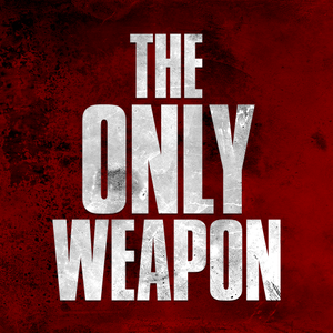 The Only Weapon