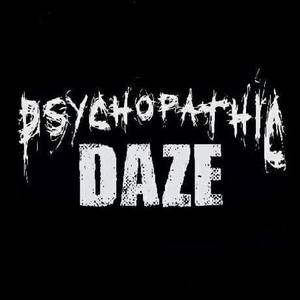 Psychopathic Daze