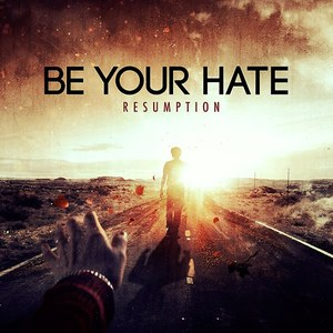 Be Your Hate
