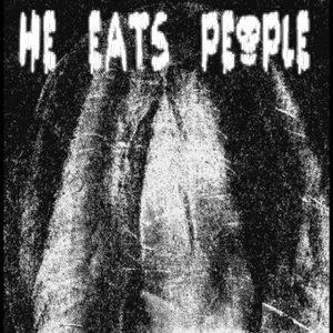 He Eats People
