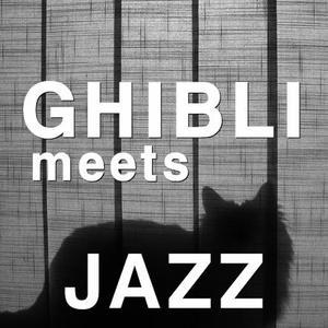 Ghibli meets Jazz 지브리, 재즈를 만나다