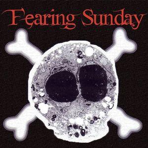 Fearing Sunday
