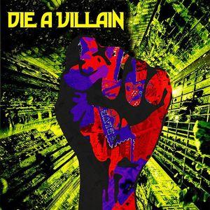 Die A Villain