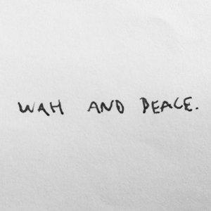 WAH and PEACE
