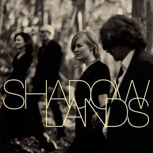 Shadowlands - California