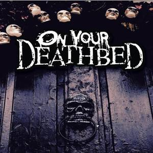 On Your Deathbed
