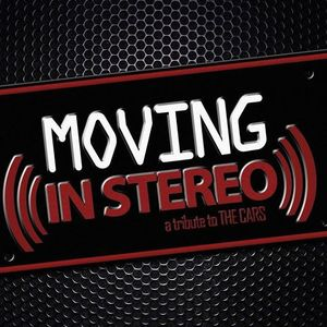 MOVING IN STEREO - A Tribute to The CARS
