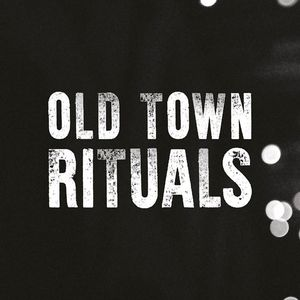 Old Town Rituals