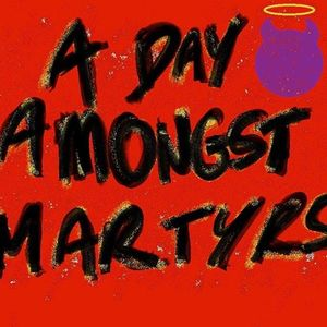 A Day Amongst Martyrs